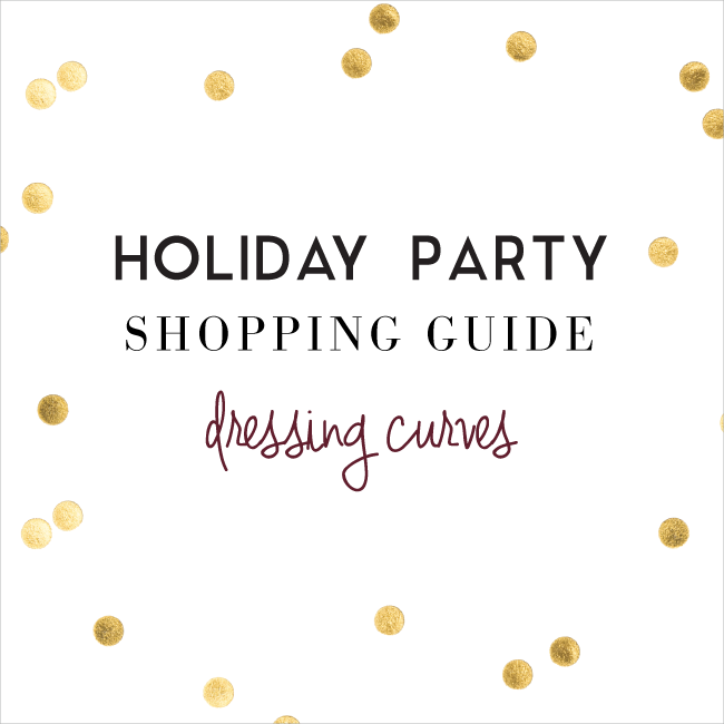 Dressing Curves | Holiday Party Shopping Guide